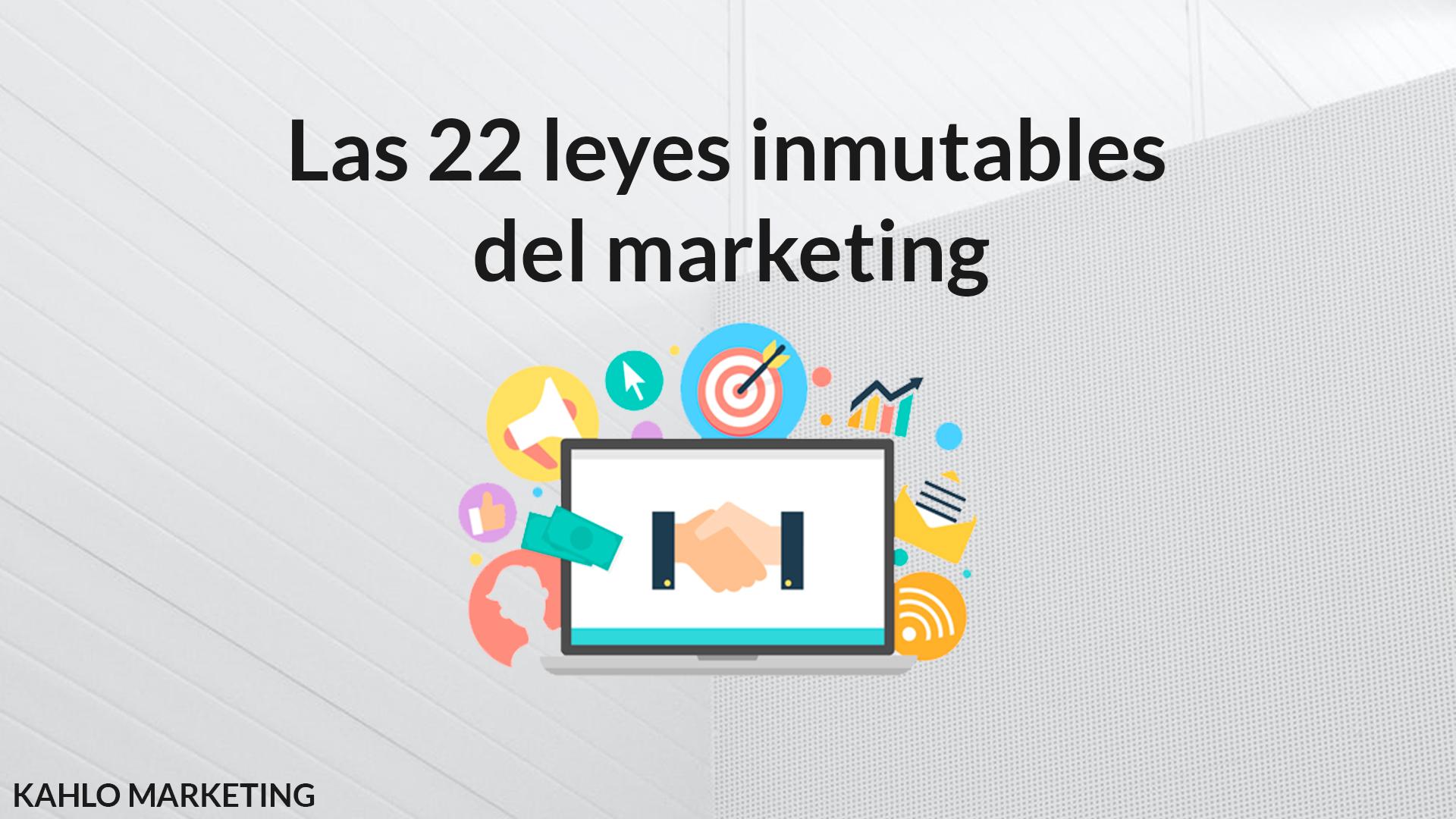 Kahlo Marketing Pontevedra 2021 - Las 22 leyes inmutables del marketing.